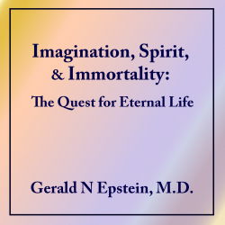 Imagination, Spirit, and Immortality: The Quest for Eternal Life