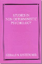 Studies in Non–Deterministic Psychology (softcover)