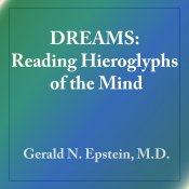 Dreams: Reading the Hieroglyphs of the Mind