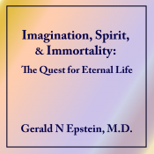 IMAGINATION, SPIRIT & IMMORTALITY: THE QUEST FOR ETERNAL LIFE (Conference, Oct. 2008)