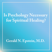 Is Psychology Necessary for Spiritual Healing?