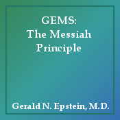 GEMS: The Messiah Principle